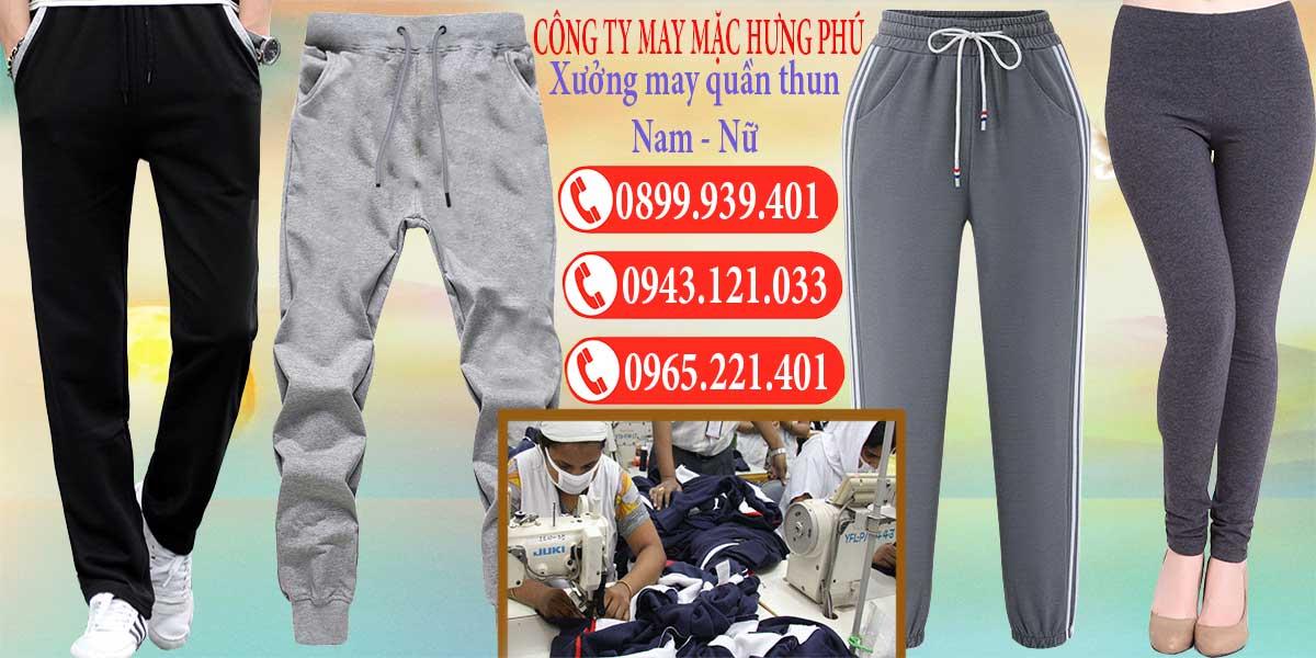 Xưởng may quần thun Hưng Phú luôn mang đến sự hài lòng